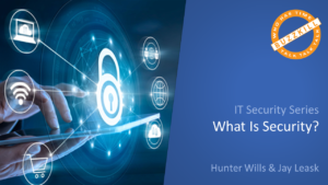 Buzzkill – Security Series #1 – What is Security?